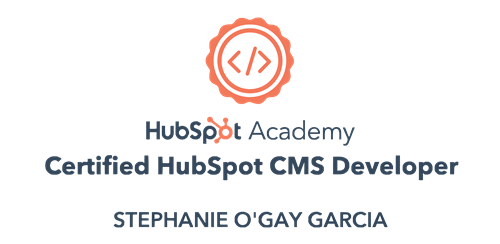 Certified HubSpot CMS Developer - Stephanie O'Gay Garcia